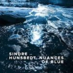 Sindre Hunsbedt - Nuances of Blue