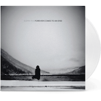 Forever Comes to an End (SIGNED – limited edition white vinyl)